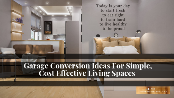 Garage Conversion Ideas For Simple, Cost Effective Living Spaces