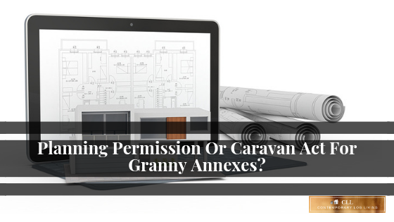 Planning Permission Or Caravan Act For Granny Annexes?