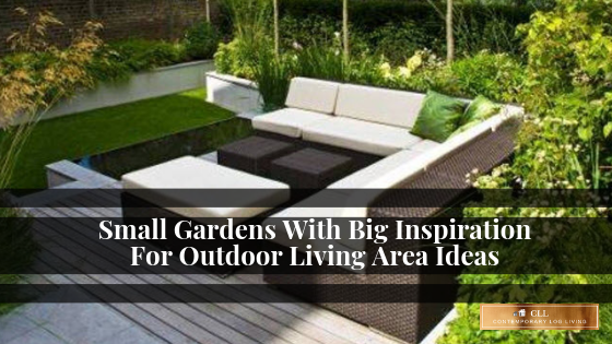 Small Gardens With Big Inspiration For Outdoor Living Area Ideas