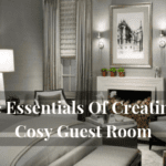 The Essentials Of Creating A Cosy Guest Room