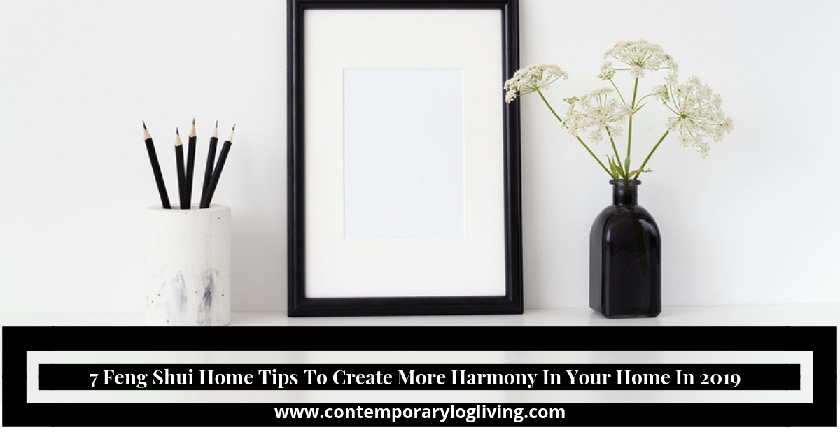 7 Feng Shui Home Tips To Create More Harmony In Your Home In 2019