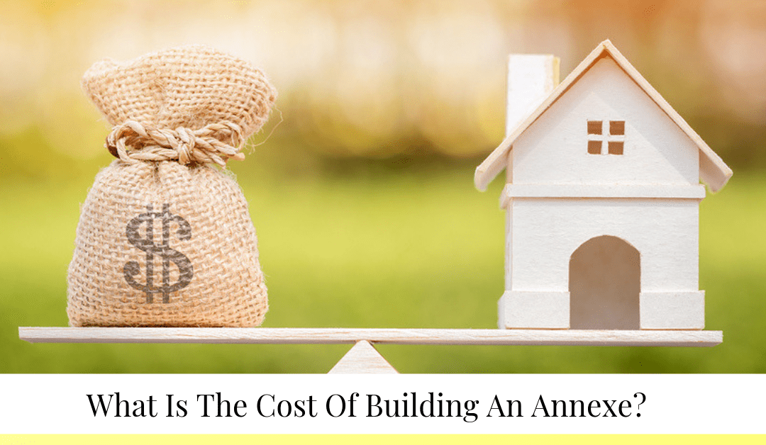 """""""What is the cost of building an annexe?"""""""