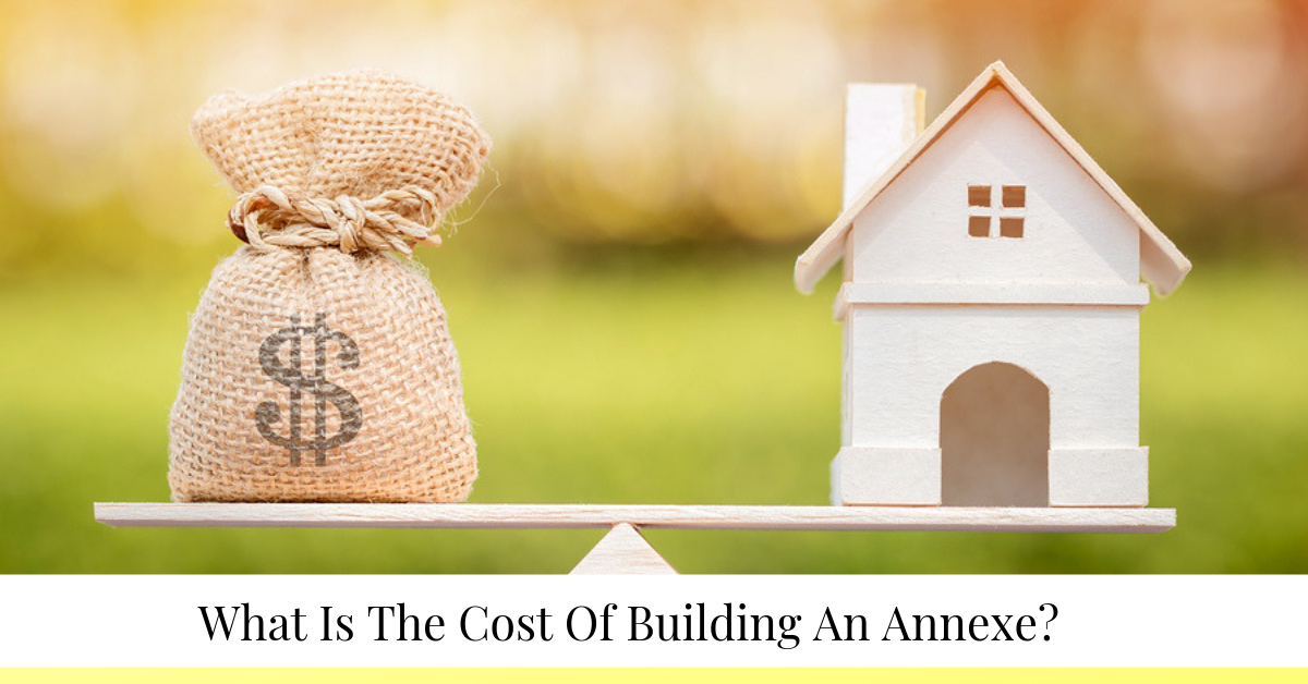 """What is the cost of building an annexe?"""