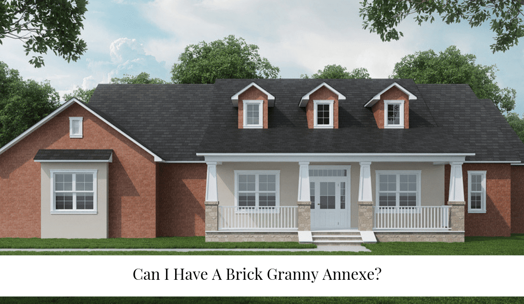 Can I Have A Brick Granny Annexe?