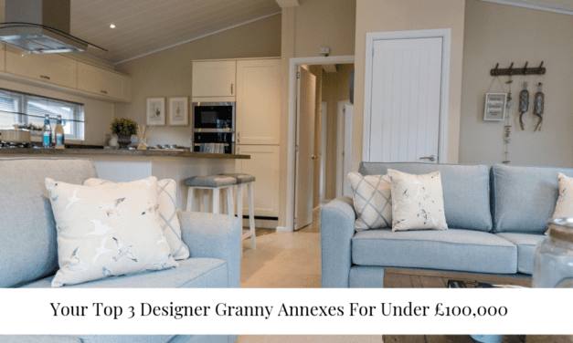 Your Top 3 Designer Granny Annexes For Under £100,000