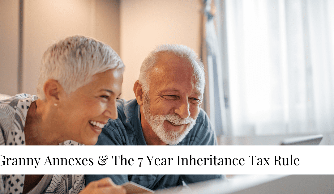 Granny Annexes & The 7 Year Inheritance Tax Rule