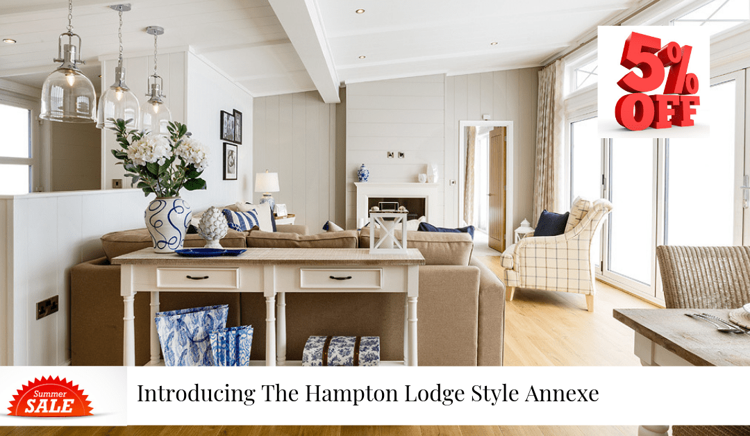 Summer Spotlight Series: Introducing The Hampton Lodge Style Granny Annexe