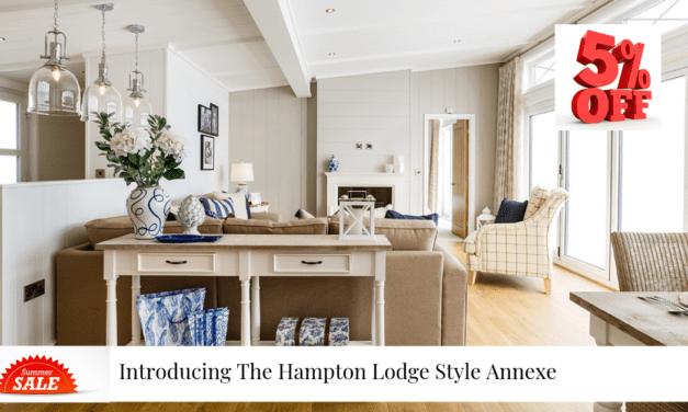 Summer Spotlight Series: Introducing The Hampton Lodge Style Granny Annexe