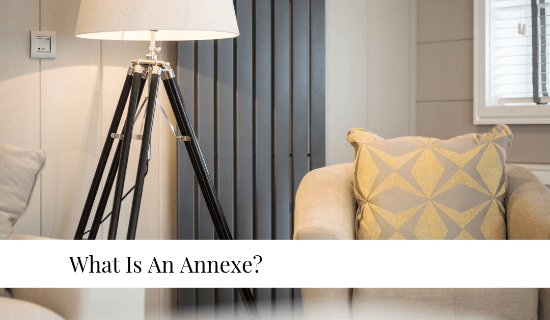 What Is An Annexe And How Can It Help My Family?