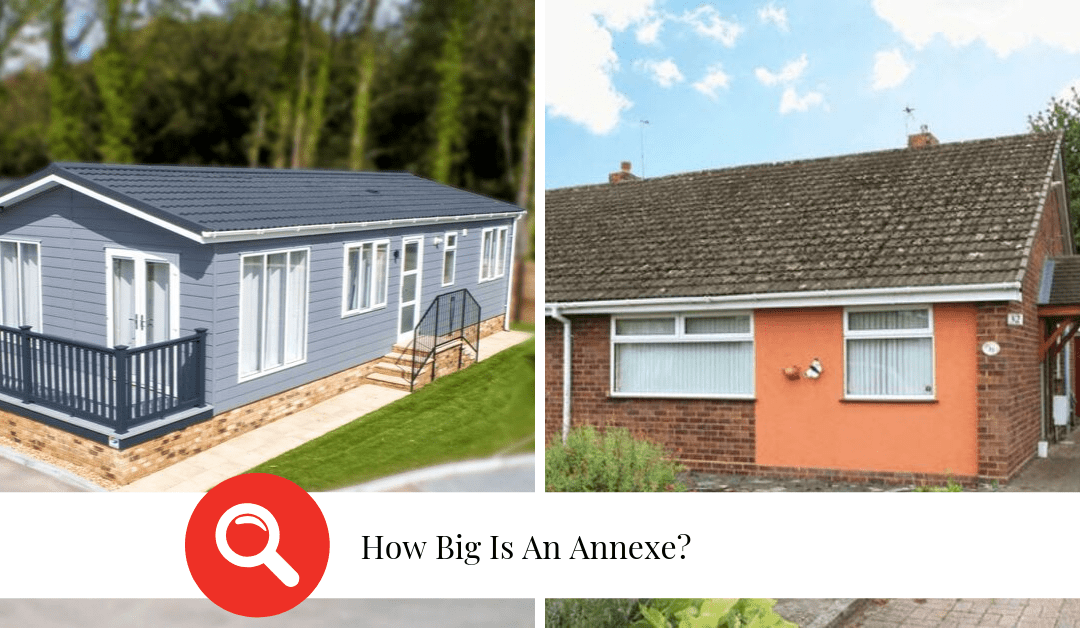 How Big Is An Annexe Compared To A Bungalow?