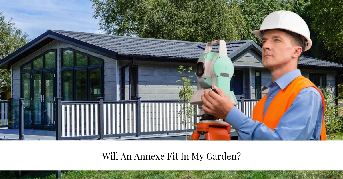 """will an annexe fit in my garden"""