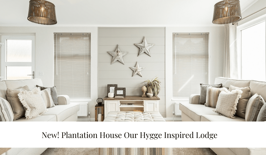 New! Plantation House Our Hygge Inspired Lodge