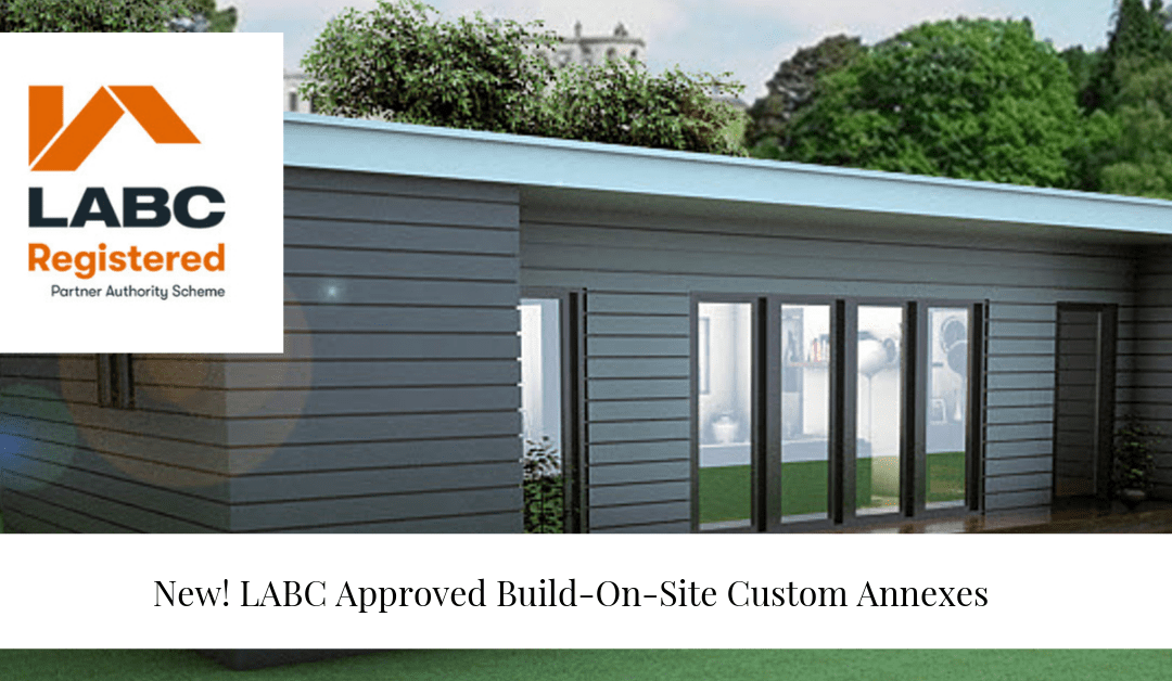 New! LABC Approved Build-On-Site Custom Annexes