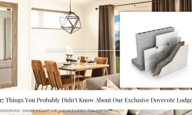 17 Things You Probably Didn't Know About Our Exclusive Dovecote Lodge