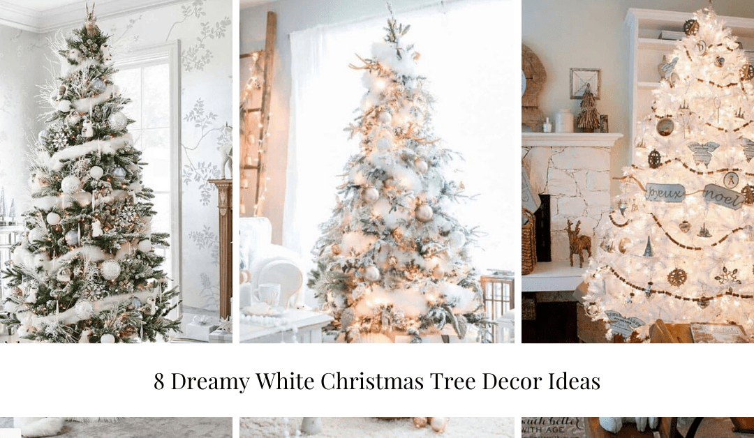 8 Dreamy White Christmas Tree Decor Ideas