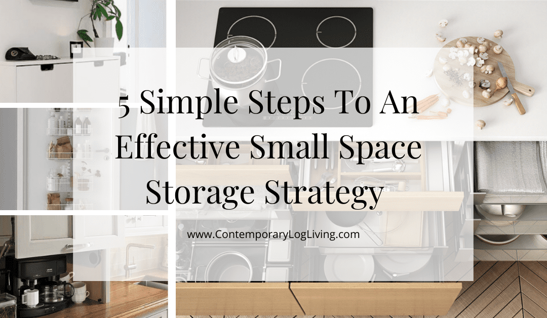 5 Simple Steps To An Effective Small Space Storage Strategy