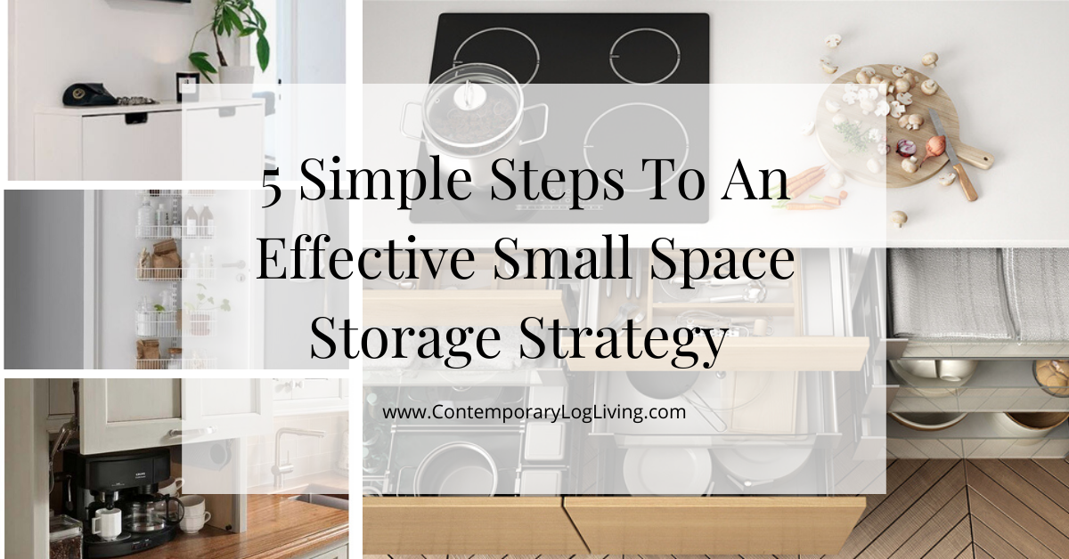"""5 Simple Steps To An Effective Small Space Storage Strategy"""