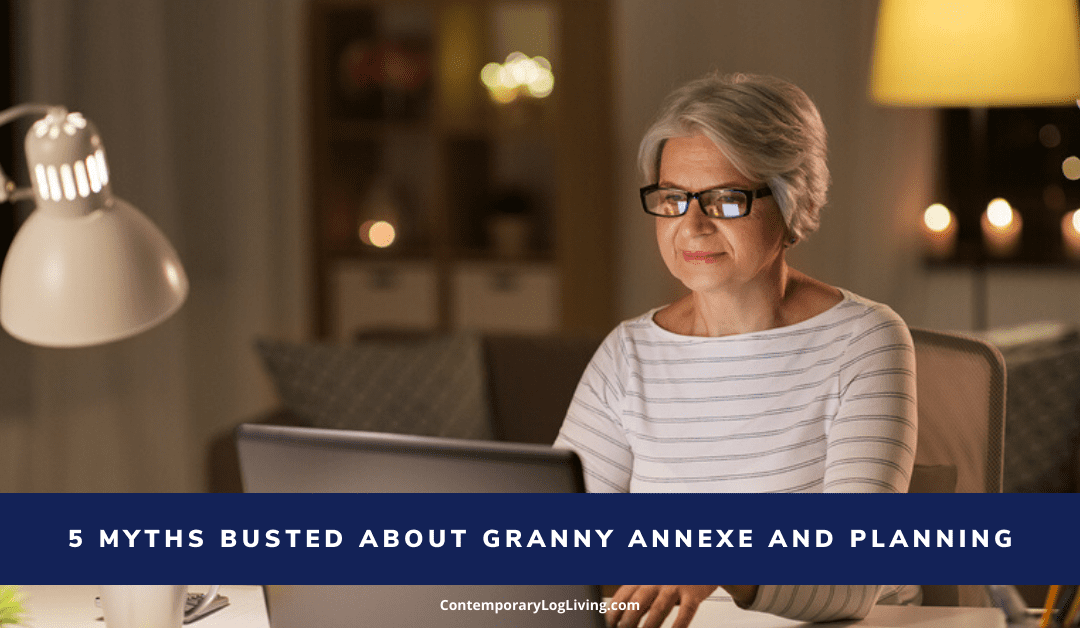 5 Myths Busted About Granny Annexe And Planning