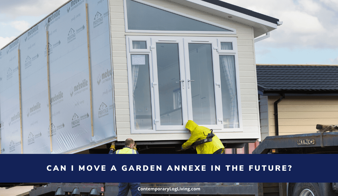 Can I Move A Garden Annexe In The Future?