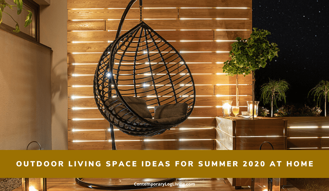 5 Outdoor Living Space Ideas For Summer 2020 At Home