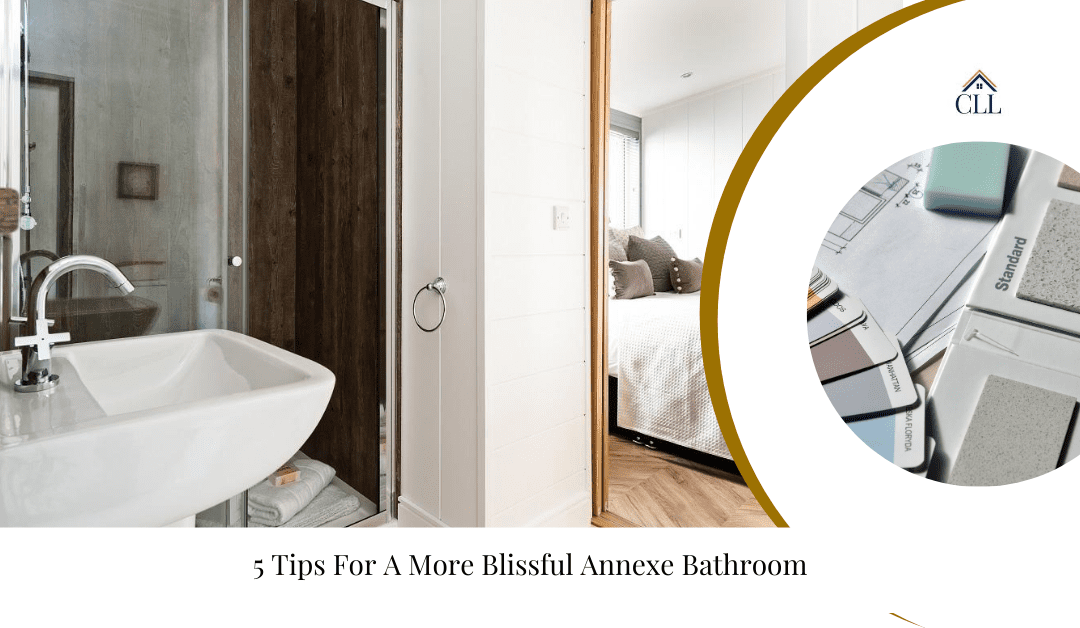 5 Tips For A More Blissful Annexe Bathroom