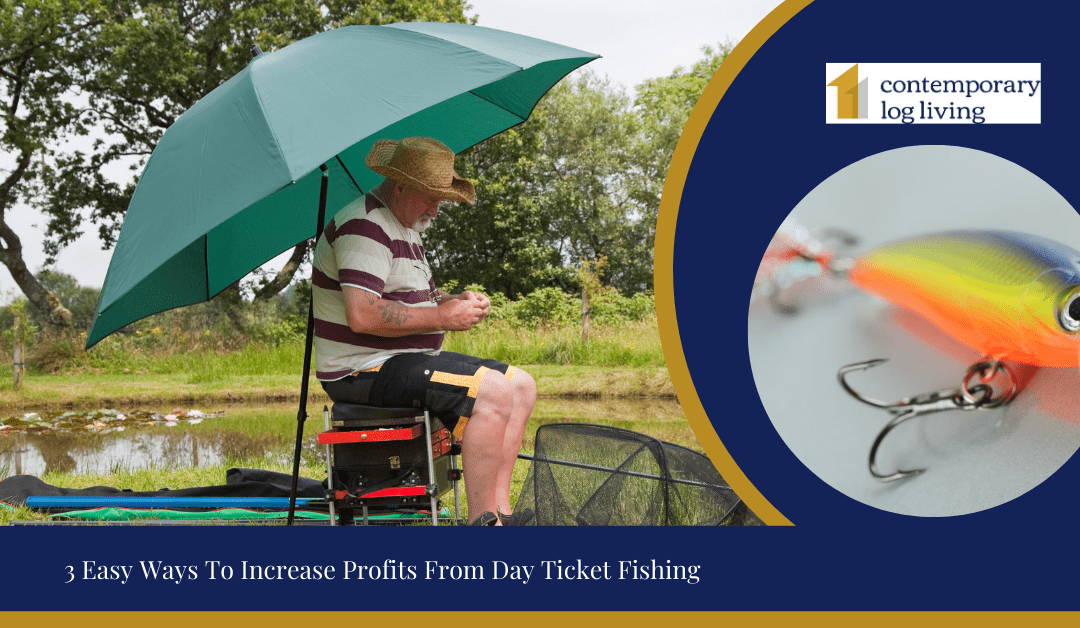 3 Easy Ways To Increase Profits From Day Ticket Fishing